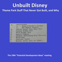 Unbuilt Disney - The 1984 Development Memo cover art
