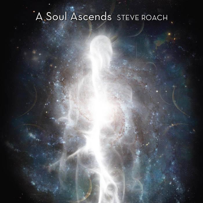 A Soul Ascends | Steve Roach | Projekt Records