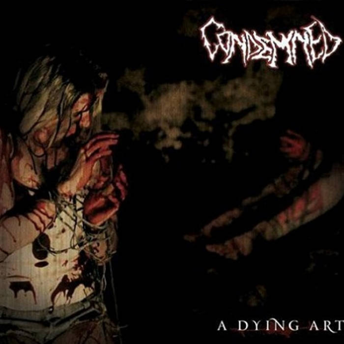 CONDEMNED - A DYING ART (2010) cover art