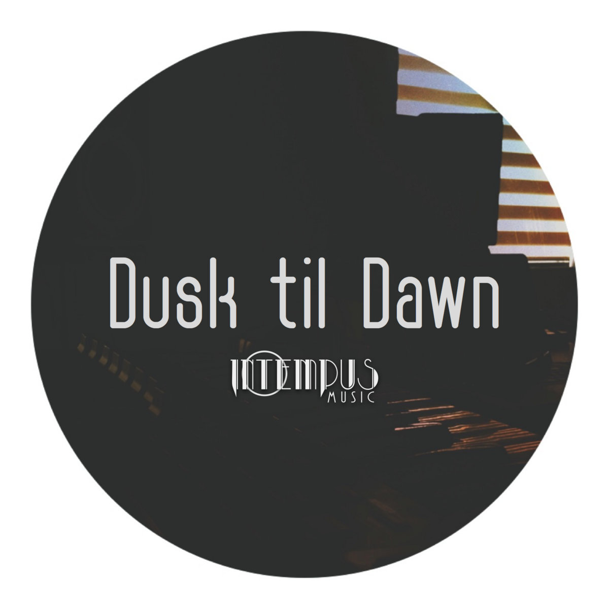 Dusk til Dawn (Single) by Intempus