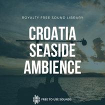 Croatia Seaside Sound Library! Mediterranean Sea Sounds cover art