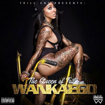 Wankaego - The Queen Of Trill cover art
