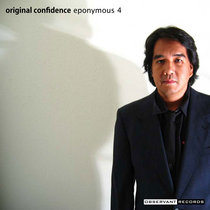 Original Confidence: An Overview of Eponymous 4 cover art