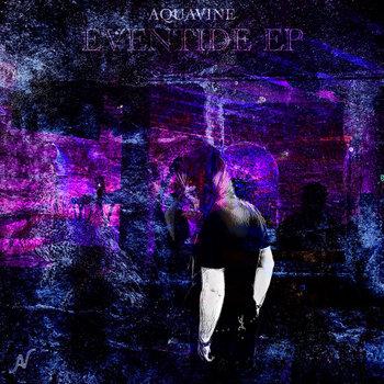 Eventide EP by AQUAVINE