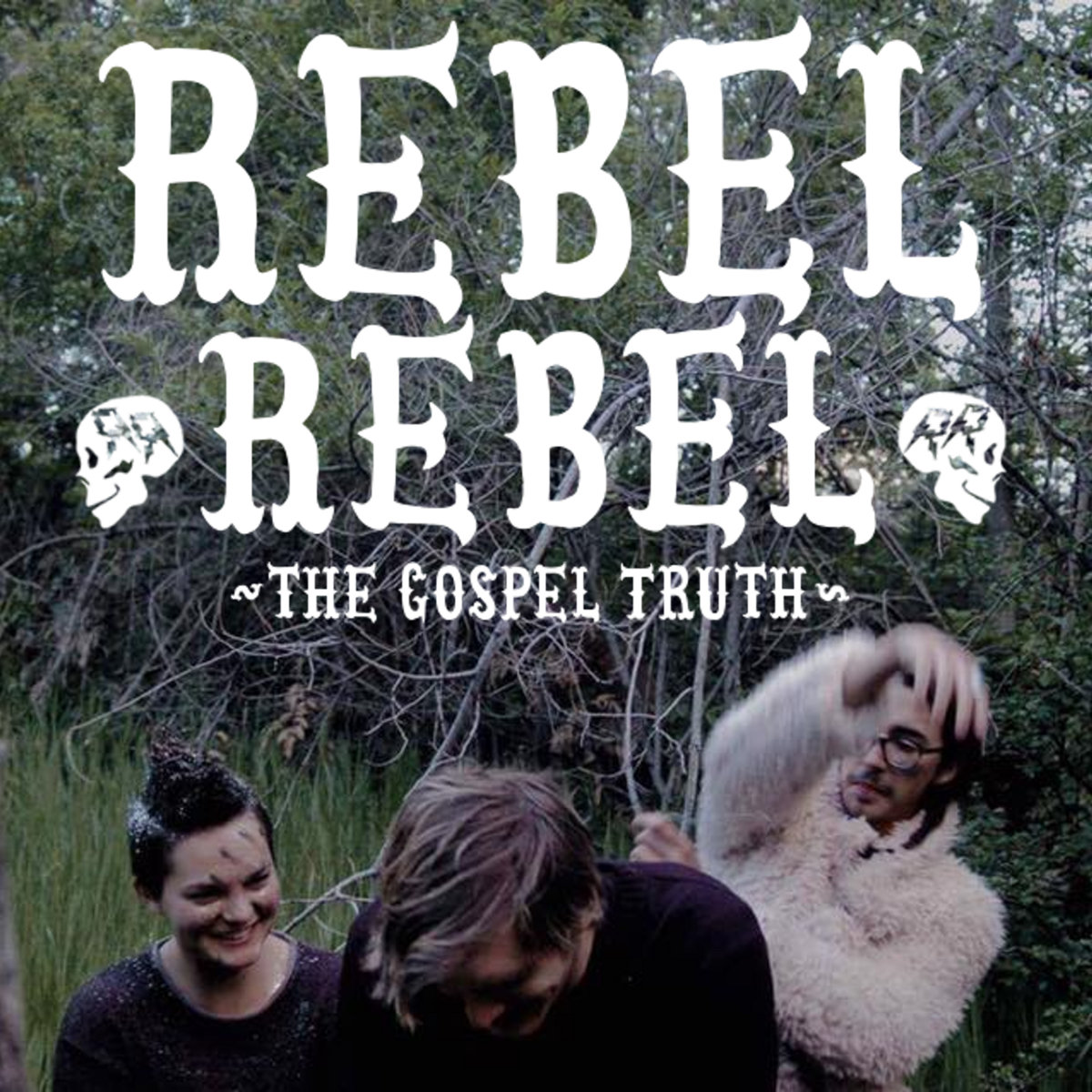 Rebel Rebel — The Gospel Truth