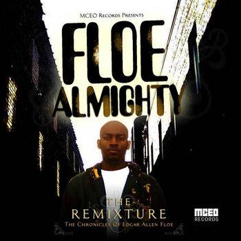 Floe Almighty: The Remixture by Edgar Allen Floe