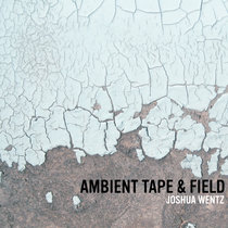 Ambient Tape & Field cover art