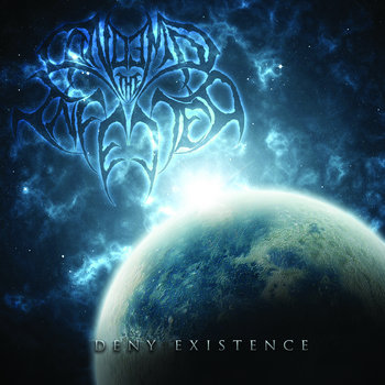 021 - Deny Existence by CONDEMN THE INFECTED