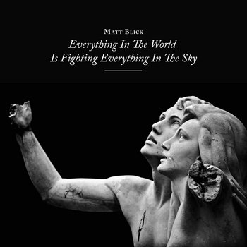 Everything In The World Is Fighting Everything In The Sky by Matt Blick