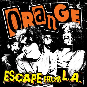 Escape From LA by ORANGE