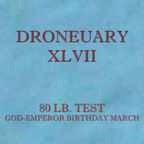 Droneuary XLVII - God-Emperor Birthday March cover art