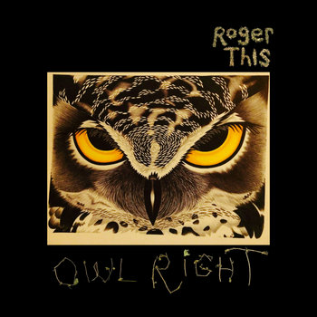 Owl Right by Roger This