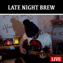 LATE NIGHT BREW - LIVE AMBIENT​/​DRONE JAN 18 2020 cover art