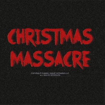 Christmas Massacre OST by Clement Panchout & MXXN