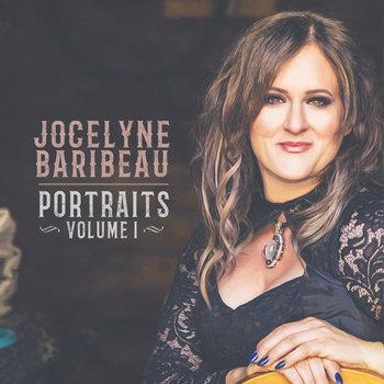 Portraits Volume I (EP- 2021) by Jocelyne Baribeau