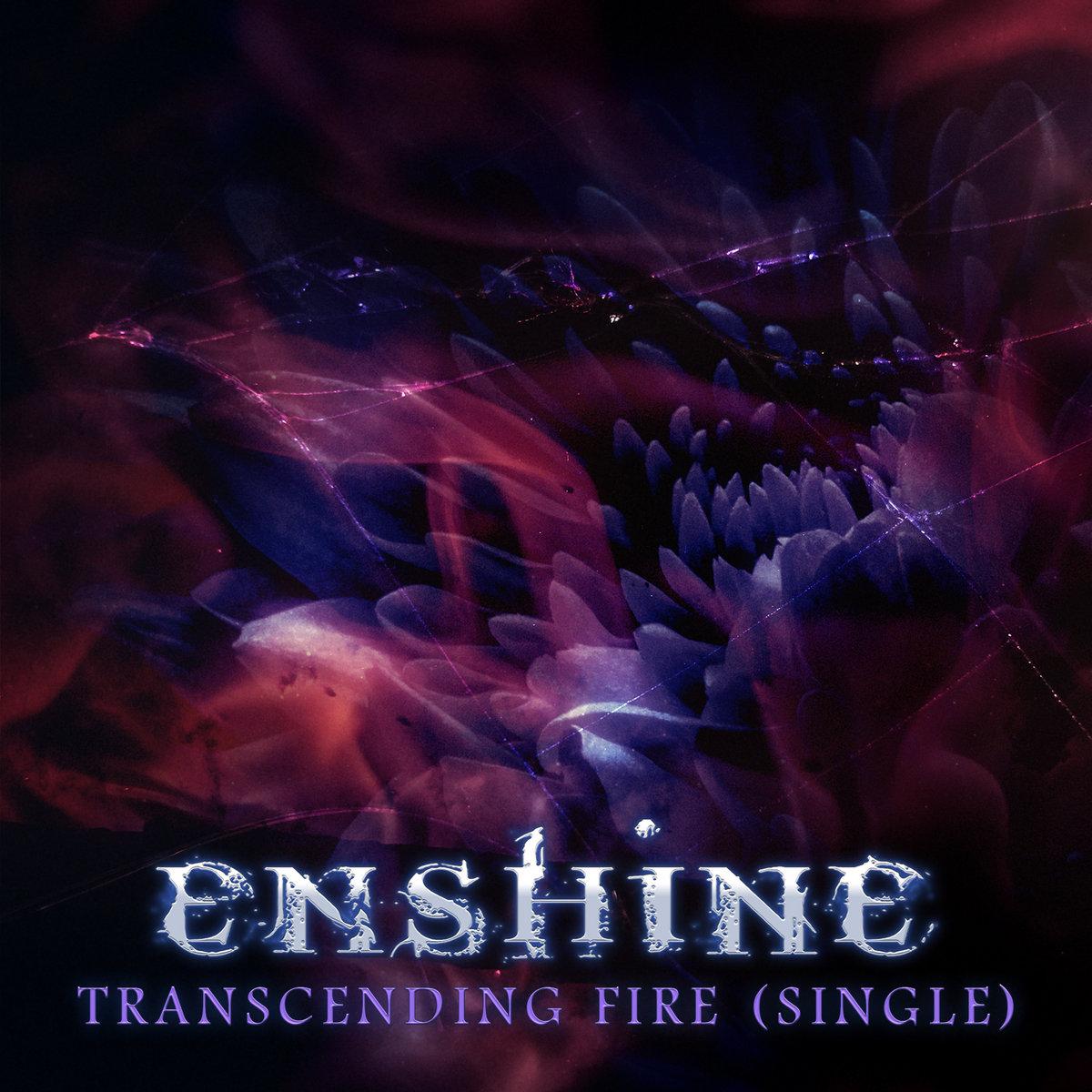 Enshine - Transcending Fire [Single] (2021)