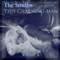 The Smiths - This Charming Man (GHOST DATA Remix) cover art