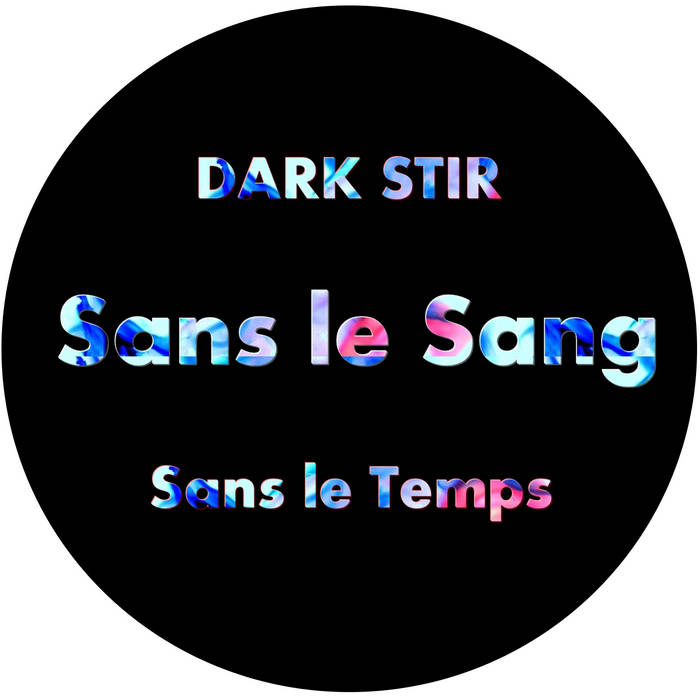 """Sans le Sang, sans le Temps"" Single, Free download cover art"