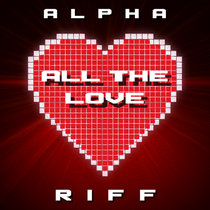 All The Love (EP) - 6 Tracks cover art