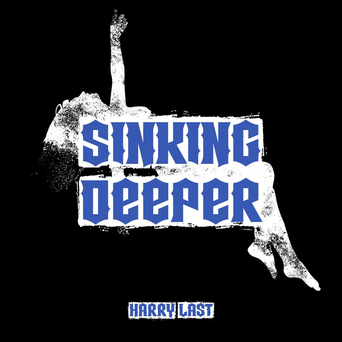 Sinking Deeper by Harry Last