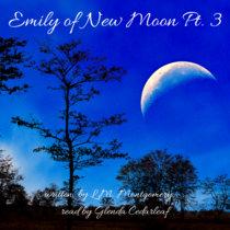 Emily of New Moon Pt. 3 cover art