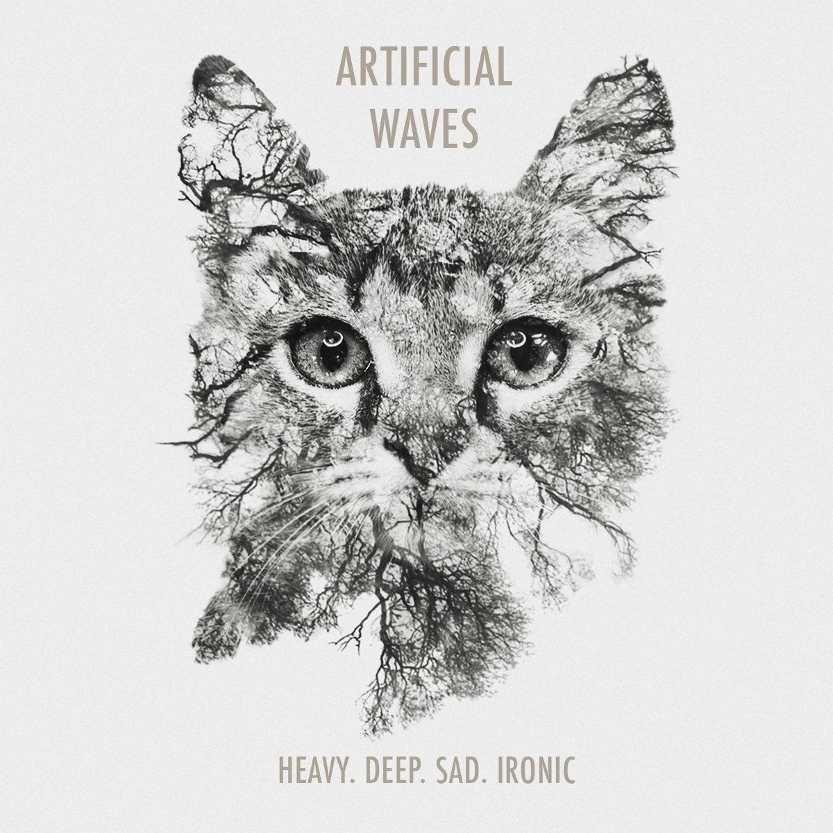 Heavy Deep Sad Ironic Artificial Waves