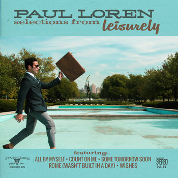"selections from ""Leisurely"" by Paul Loren"