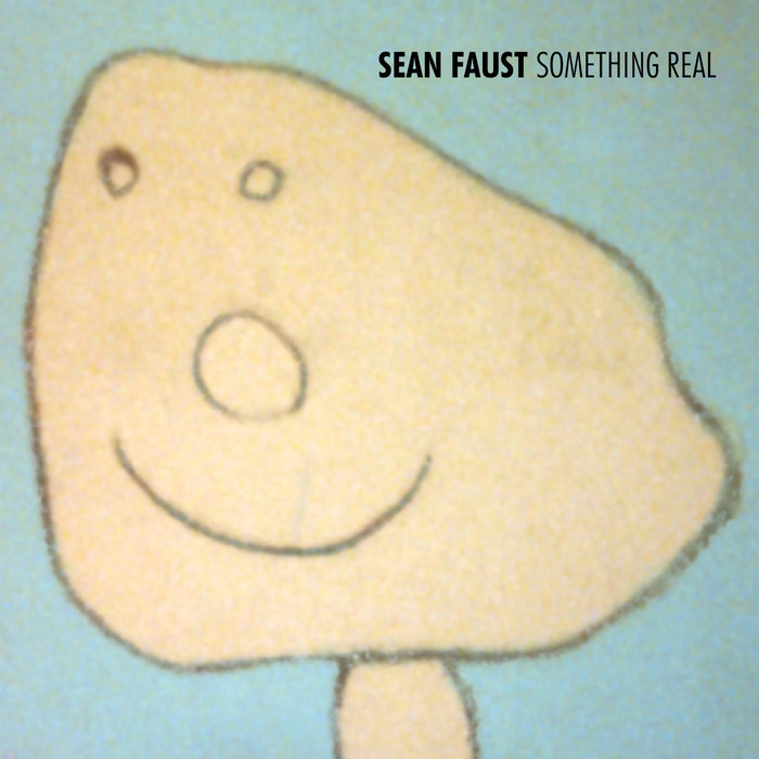 Something Real, by Sean Faust
