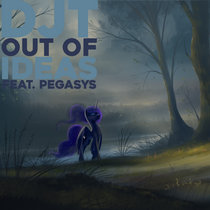 Out of Ideas Feat. PegasYs cover art