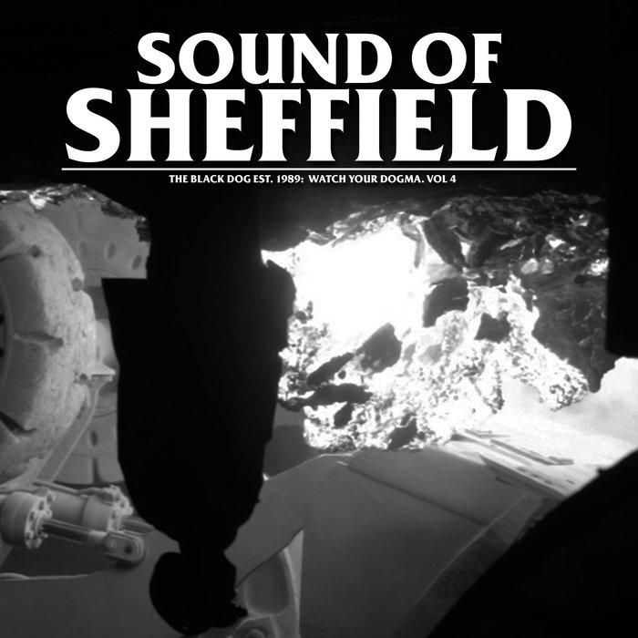 Sound Of Sheffield Vol 04 The Black Dog