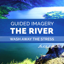 The River ~ Guided Meditation to Relieve Stress & Tension cover art