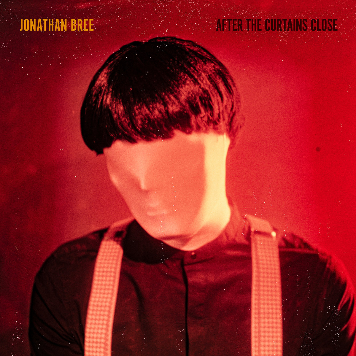 After The Curtains Close | Jonathan Bree