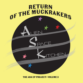 Return of The Muckrakers by Alien Space Kitchen