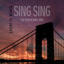 Sing Sing (The Story of Lion O. King) cover art