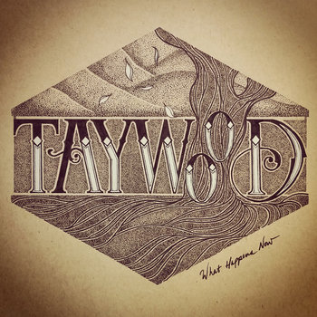 What Happens Now by Taywood