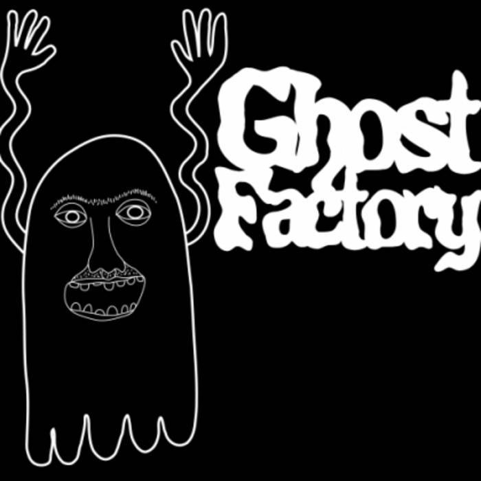 Hello My Name Is Ghost Factory Ghost Factory