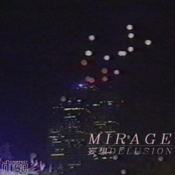 蜃気楼MIRAGE: 妄想 delusion (2015) - Bandcamp