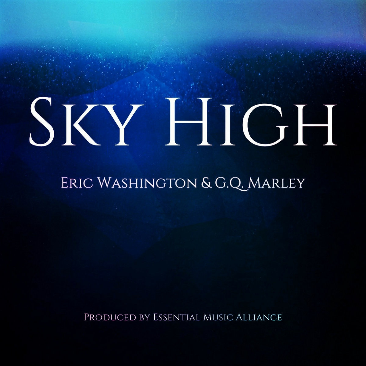 Sky High (feat. GQ Marley) - Single by Eric Washington