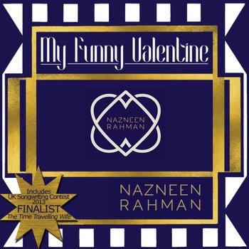 My Funny Valentine by Nazneen Rahman