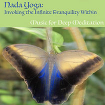 Nada Yoga: Invoking the Infinite Tranquility Within cover art