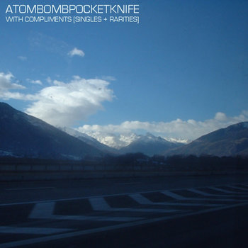 FT80 - Atombombpocketknife 'With Compliments [Singles + Rarities]'