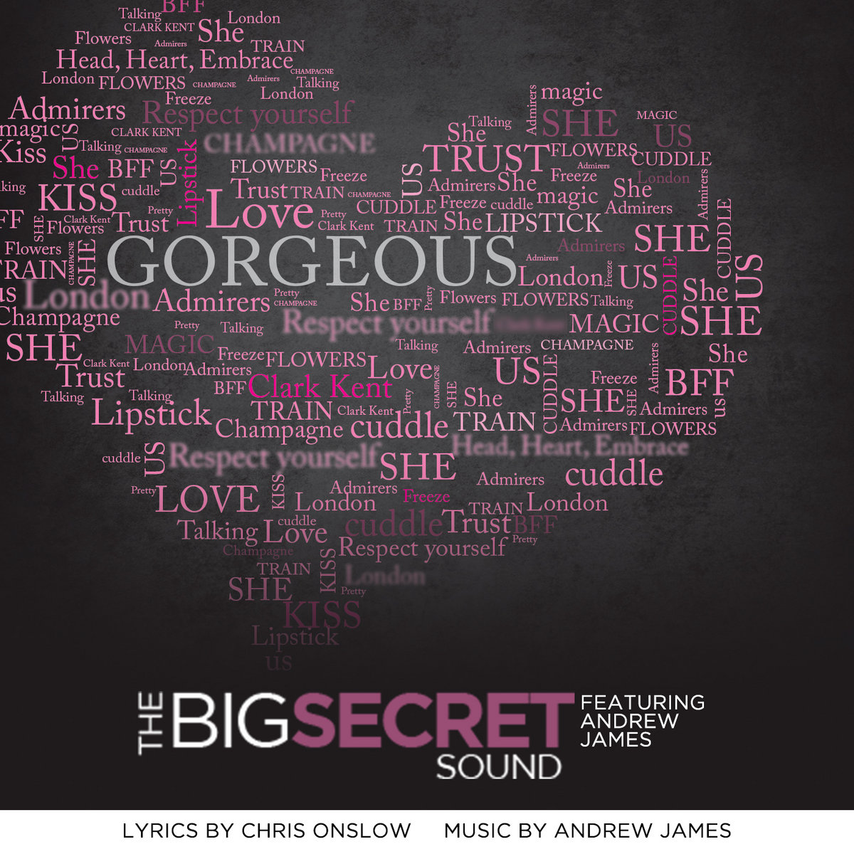 Gorgeous The Big Secret Sound