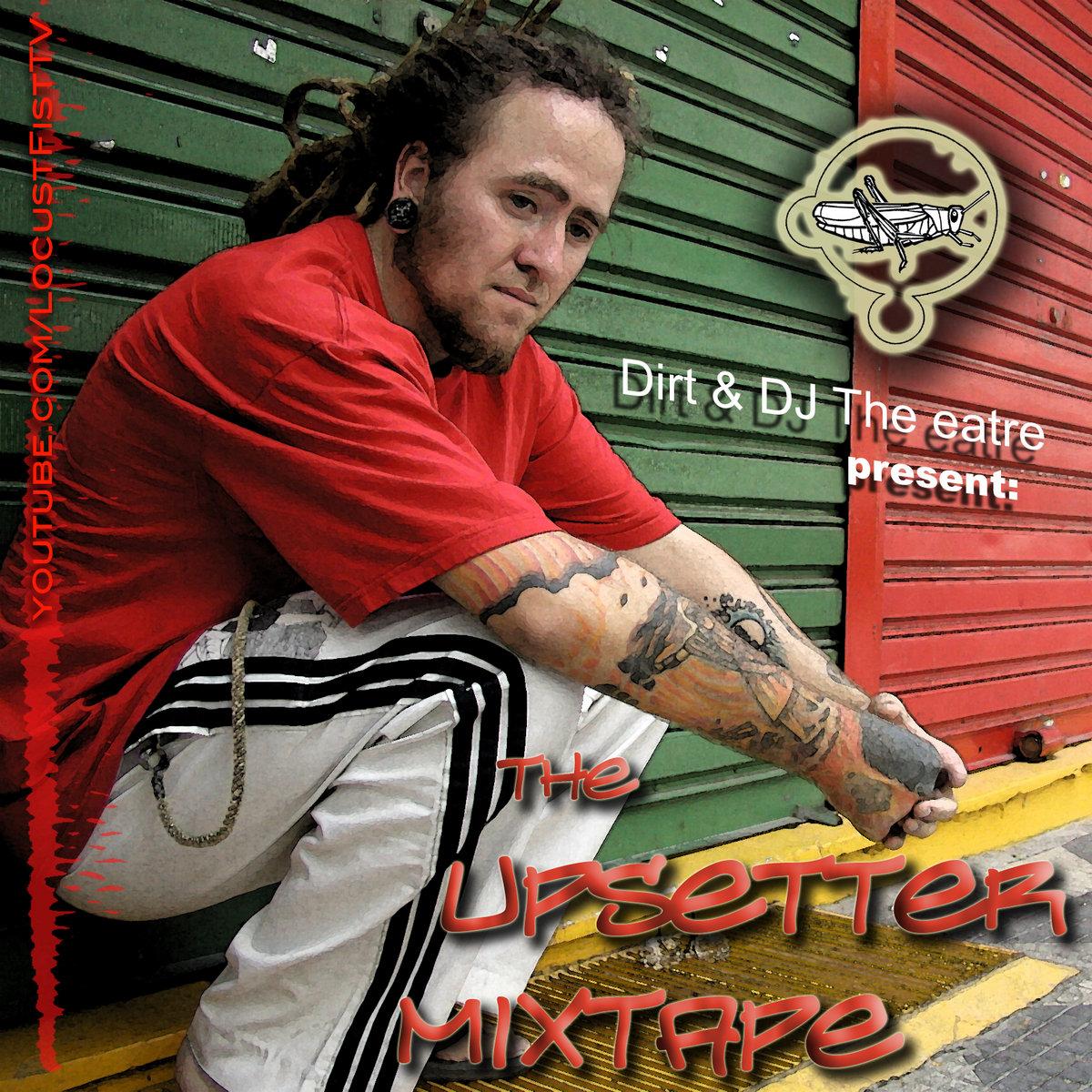 the Upsetter Mixtape | Jeremiah Dirt (Shadow of the Locust)