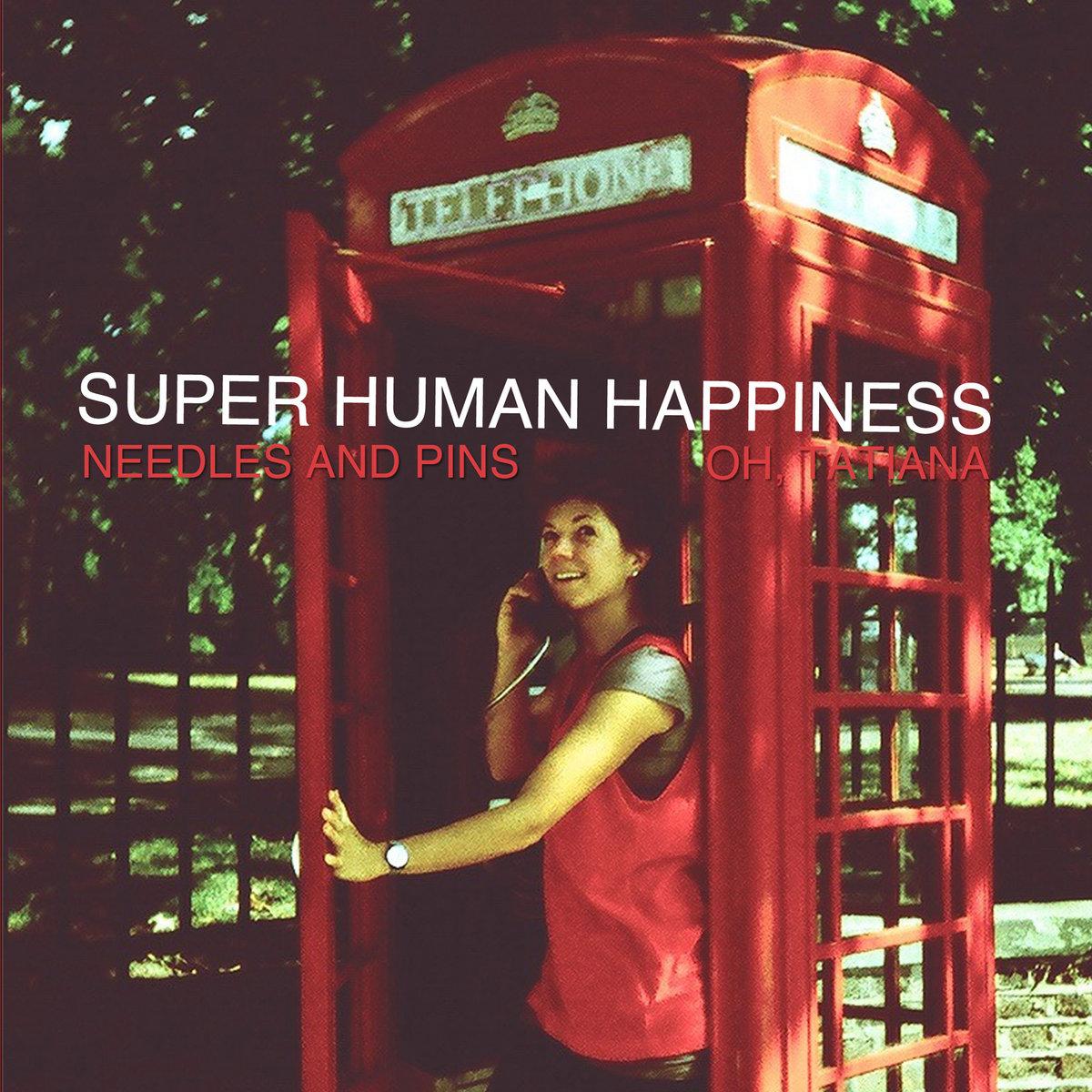 Oh, Tatiana | Superhuman Happiness