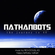 Nathanbots - The Journey to 40 cover art