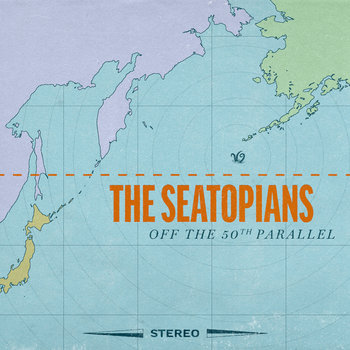 Off the 50th Parallel by The Seatopians