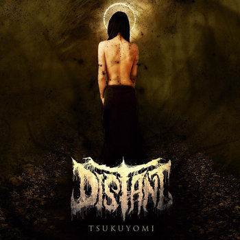 2017: Tsukuyomi EP by Distant