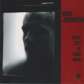 Gone Out Of Your Mind by Mike Johnson