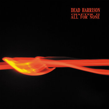 ALL FOR NONE by Dead Harrison