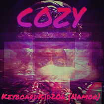 Keyboard Kid - Cozy [Prod. By GeeQ206] {Mixed By BLVCK LAG00N} cover art